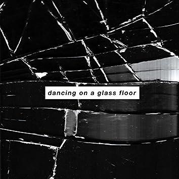 Dancing on a Glass Floor