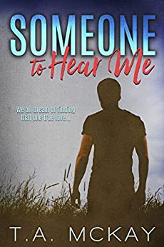 Someone To Hear Me by [T.a. McKay]