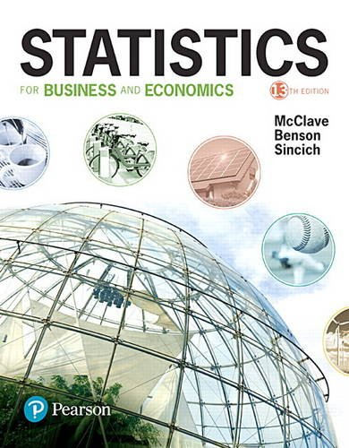Compare Textbook Prices for Statistics for Business and Economics 13 Edition ISBN 9780134506593 by McClave, James,Benson, P. George,Sincich, Terry