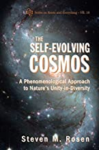 Self-Evolving Cosmos, The: A Phenomenological Approach To Nature's Unity-In-Diversity (Knots and Everything) (Volume 18)