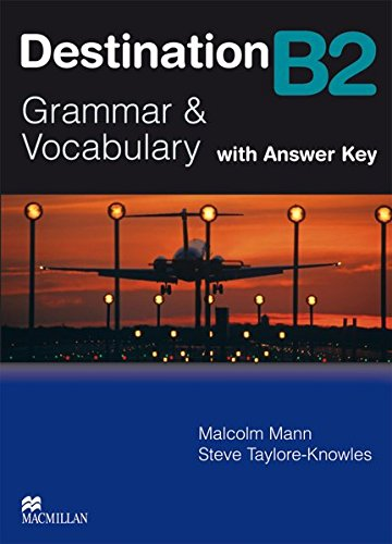 Destination B2: Grammar & Vocabulary / Student's Book with Key (Destination – New Edition)