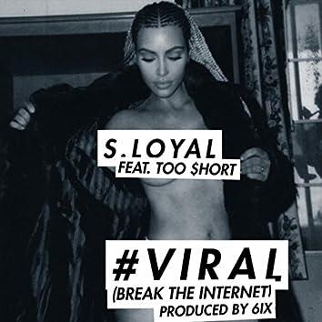 Viral (Break the Internet Remix) [feat. Too Short]