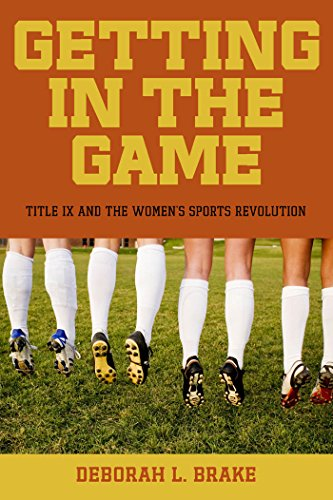 Getting in the Game: Title IX and the Women's Sports Revolution (Critical America Book 51) (English Edition)