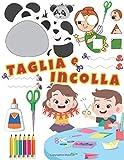 Taglia e Incolla: Libro di attività forbici per bambini 3 anni....