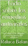 Todo sobre los remedios antivirales: Guía completa de alimentos, plantas y suplementos antivirales
