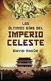Los últimos días del imperio celeste (Novela Historica (ro