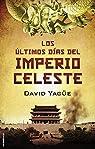 Los últimos días del imperio celeste par Yagüe