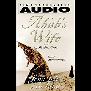 Ahab's Wife     The Star-Gazer              By:                                                                                                                                 Sena Jeter Naslund                               Narrated by:                                                                                                                                 Maryann Plunkett                      Length: 6 hrs and 15 mins     174 ratings     Overall 3.7