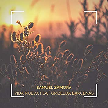 Vida Nueva (feat. Grizelda Barcenas)