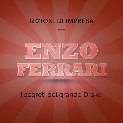 Enzo Ferrari. I segreti del grande Drake audiobook cover art