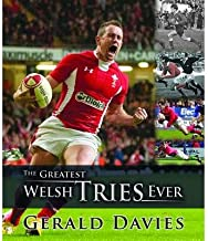 [The Greatest Welsh Tries Ever] [Author: Gerald Davies] [November, 2013]