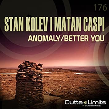 Anomaly / Better You EP