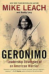 Geronimo: Leadership Strategies of an American Warrior by Leach & Levy