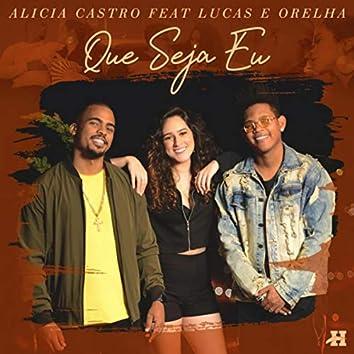 Que Seja Eu (feat. Lucas e Orelha)