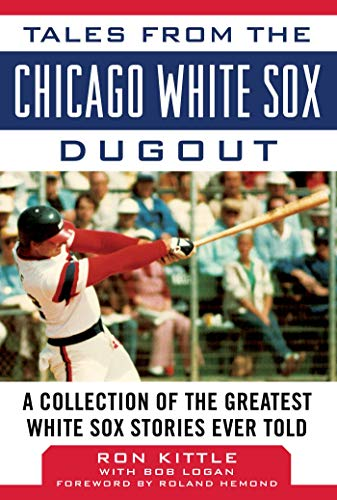Tales From the Chicago White Sox Dugout stories novel