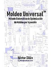 Moldeo Universal: Método Sistemático de Optimización de Moldeo por Inyección