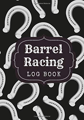 Barrel racing log book: Barrel Racer tracker   Pole Bending Journal   Dairy for Rodeo Cowgirls and Horse Riding   Large Print   Gift for Horse Lovers.