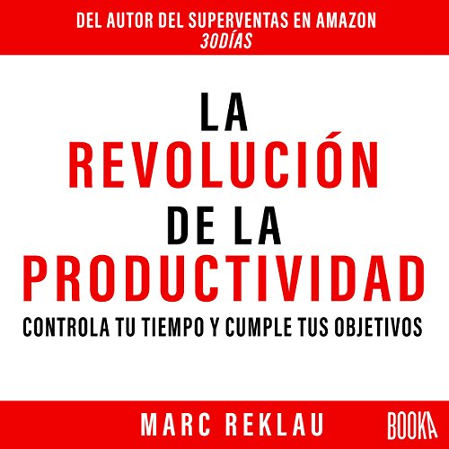 La Revolución de la Productividad [The Productivity Revolution]                   By:                                                                                                                                 Marc Reklau                               Narrated by:                                                                                                                                 Eduardo Díez                      Length: 3 hrs and 32 mins     5 ratings     Overall 4.8