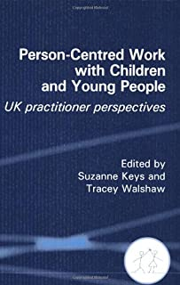 Person-Centred Work with Children and Young People: UK