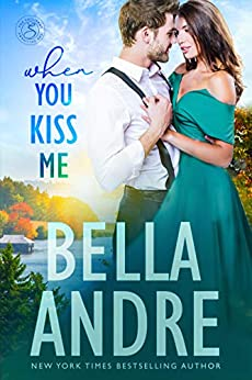 When You Kiss Me (Maine Sullivans) (The Sullivans Book 21) by [Bella Andre]