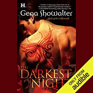 The Darkest Night     Lords of the Underworld, Book 1              By:                                                                                                                                 Gena Showalter                               Narrated by:                                                                                                                                 Max Bellmore                      Length: 13 hrs and 12 mins     2,761 ratings     Overall 4.0