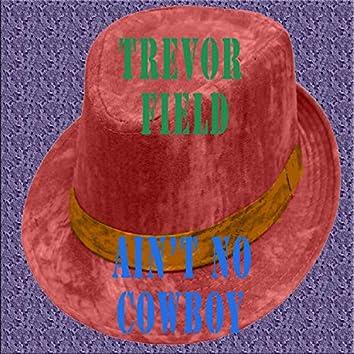 Ain't No Cowboy