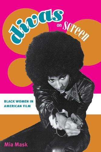 Mask, M: Divas on Screen: Black Women in American Film