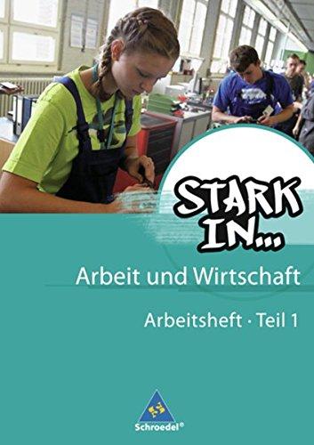 Stark in ... Arbeit und Wirtschaft - Ausgabe 2012: Arbeitsheft 1