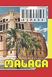 ESPAÑA - Málaga: Cuaderno de notas - Planificador : 134 páginas - 6 'x 9' (15,24 x 22,86 cm); para amantes de los viajes.