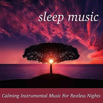Sleep Music: Calming Instrumental Music for Restless Nights