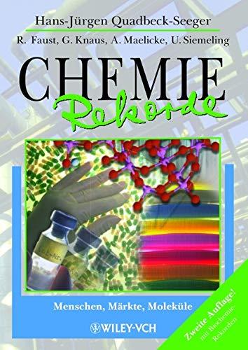 Chemie-Rekorde 2 Auflage: Menschen, Märkte, Moleküle