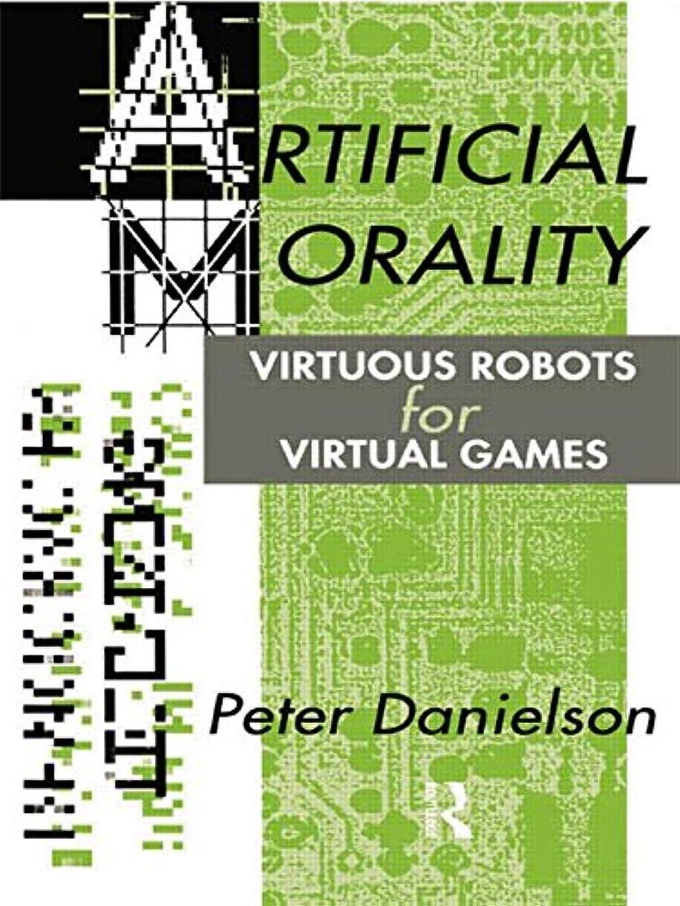 農場繰り返し爆発するArtificial Morality: Virtuous Robots for Virtual Games