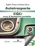 Autotrasporto e CQC: corso di formazione periodica