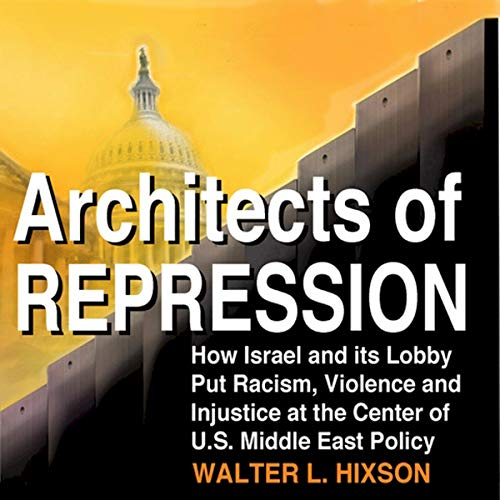Architects of Repression Audiobook By Walter L. Hixson cover art