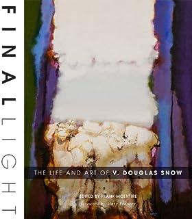 Final Light: The Life and Art of V. Douglas Snow