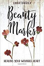 [1434711021] [9781434711021] Beauty Marks: Healing Your Wounded Heart-Paperback