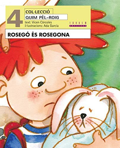 Rosegó és Rosegona: 4 (Quico Pèl-roig)