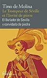 Le Trompeur de Séville et l'Invité de pierre/El Burlador de Sevilla y convidado de piedra - Comedia fameuse/Comedia famosa