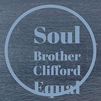 Soul Brother Clifford Equal