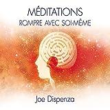 Méditations. Rompre avec soi-même - Format Téléchargement Audio - 15,95 €