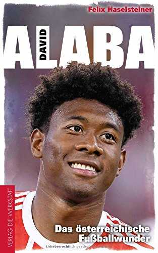 David Alaba: Das österreichische Fußballwunder