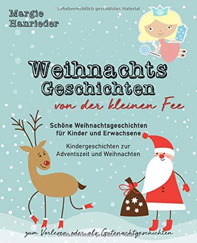 Weihnachtsgeschichten von der kleinen Fee: Schöne Weihnachtsgeschichten für Kinder und Erwachsene zum Vorlesen oder als Gutenachtgeschichten. Kindergeschichten zur Adventszeit und Weihnachten