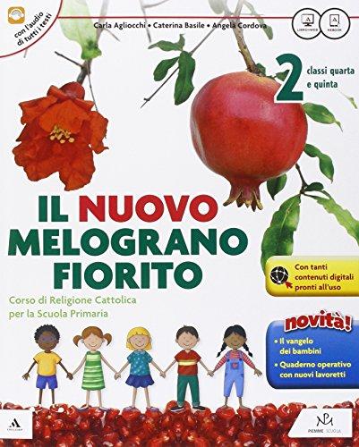 Il Nuovo melograno fiorito. Per il 2° ciclo della Scuola elementare. Con e-book. Con espansione online