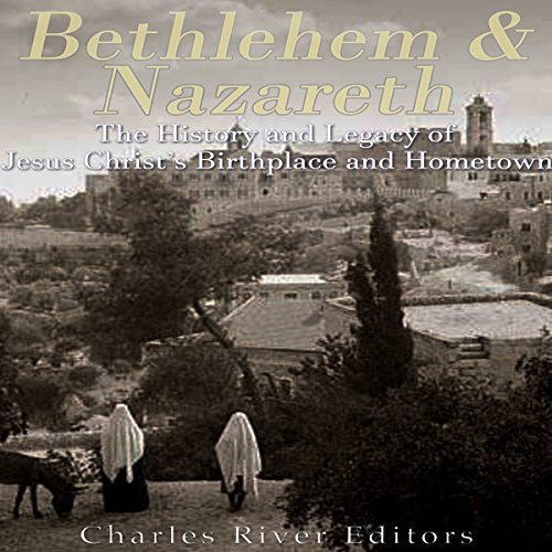 Bethlehem & Nazareth: The History and Legacy of Jesus Christ's Birthplace and Hometown Titelbild