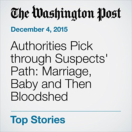 Authorities Pick through Suspects' Path: Marriage, Baby and Then Bloodshed audiobook cover art