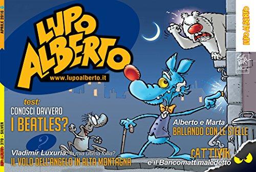Il mensile di Lupo Alberto 370: aprile 2016 (Italian Edition)