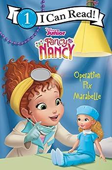 Disney Junior Fancy Nancy: Operation Fix Marabelle (I Can Read Level 1) by [Nancy Parent, Disney Storybook Art Team]