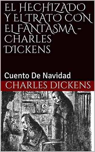 El HECHIZADO Y EL TRATO CON EL FANTASMA - Charles DIckens: Cuento...