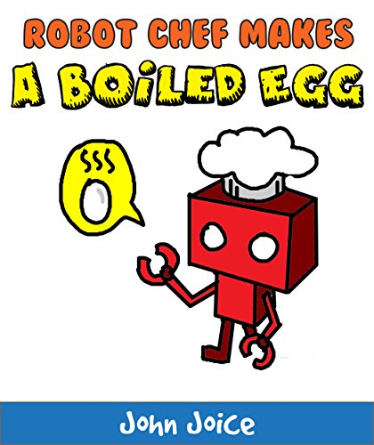Kiddy Picture Book: Robot Chef makes a boiled egg: A short t