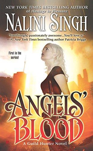Angels' Blood: 1 (A Guild Hunter Novel)